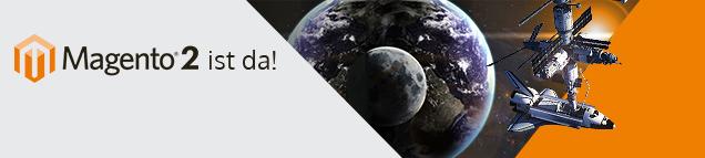 Magento 2.0 – leistungsstark und modular