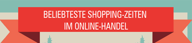beliebteste Shopping Zeiten im Onlinehandel