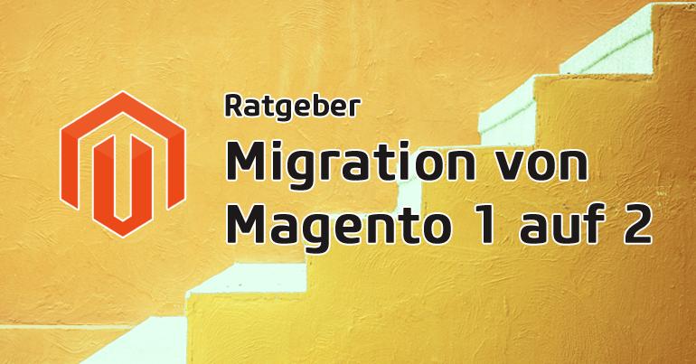 Migration Magento 1 auf Magento 2