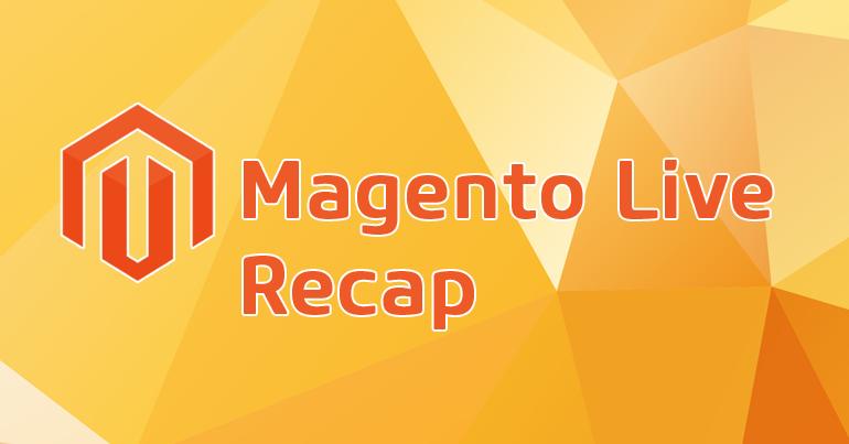 Magento Live Barcelona Recap