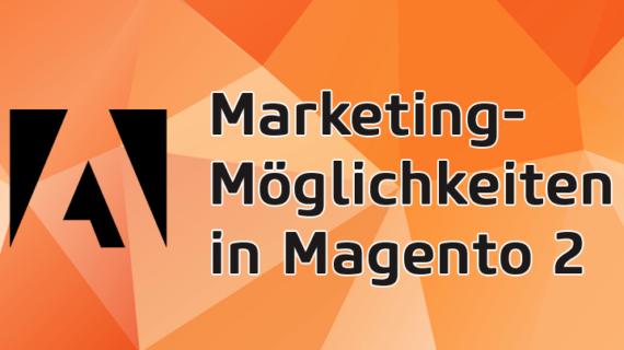 Marketing Möglichkeiten in Magento 2